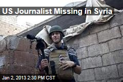US Journalist Missing in Syria