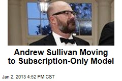 Andrew Sullivan Moving to Subscription-Only Model