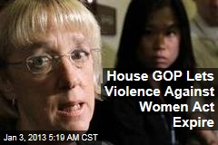 House GOP Lets Violence Against Women Act Expire