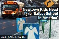 Newtown Kids Head to 'Safest School in America'