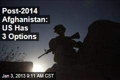 Post-2014 Afghanistan: US Has 3 Options
