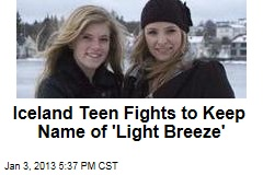 Iceland Teen Fights to Keep Name of 'Light Breeze'