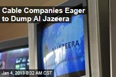 Cable Companies Eager to Dump Al Jazeera