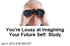 You're Lousy at Imagining Your Future Self: Study