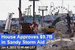 House Approves $9.7B in Sandy Storm Aid