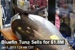 Bluefin Tuna Sells for $1.8M