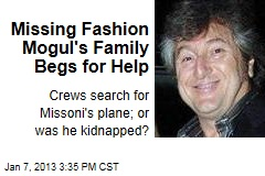 Missing Fashion Mogul's Family Begs for Help