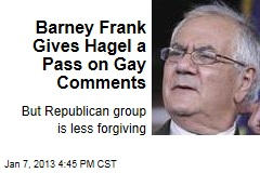 Barney Frank Gives Hagel a Pass on Gay Comments