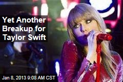 Yet Another Breakup for Taylor Swift