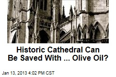 Historic Cathedral Can Be Saved With ... Olive Oil?