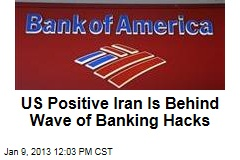 US Positive Iran Is Behind Wave of Banking Hacks