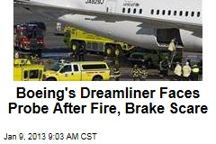 Boeing's Dreamliner Faces Probe After Fire, Brake Scare