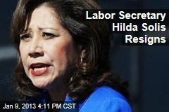 Labor Secretary Hilda Solis Resigns