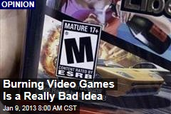 Burning Video Games Is a Really Bad Idea