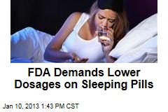 FDA Demands Lower Dosages on Sleeping Pills