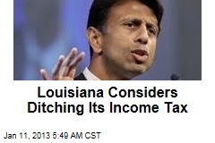 Louisiana Considers Ditching Its Income Tax