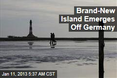Brand-New Island Emerges Off Germany