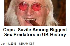 Cops: Savile Among Biggest Sex Predators in UK History