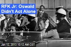 RFK Jr: Oswald Didn't Act Alone