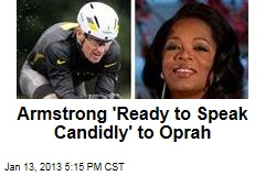Armstrong 'Ready to Speak Candidly' to Oprah