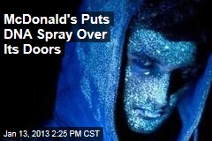 McDonald's Puts DNA Spray Over Its Doors