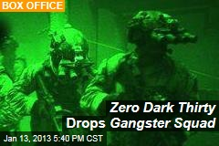 Zero Dark Thirty Drops Gangster Squad