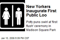 New Yorkers Inaugurate First Public Loo