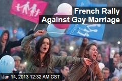 French Rally Against Gay Marriage