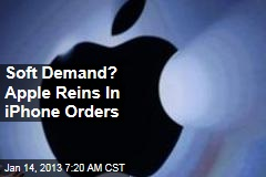 Soft Demand? Apple Reins In iPhone Orders