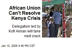 African Union Can't Resolve Kenya Crisis