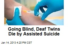 Deaf Twins Going Blind Die by Assisted Suicide