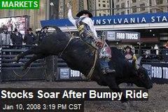 Stocks Soar After Bumpy Ride