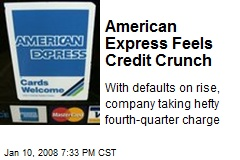 American Express Feels Credit Crunch