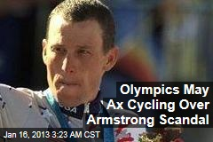 Olympics May Axe Cycling Over Armstrong Scandal