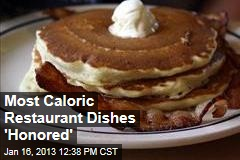 Most Caloric Restaurant Dishes 'Honored'
