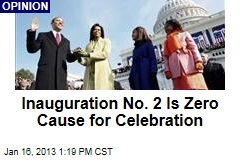 Inauguration No. 2 Is Zero Cause for Celebration
