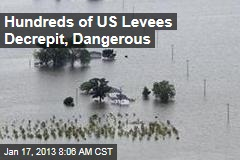 Hundreds of US Levees Decrepit, Dangerous