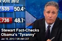 Stewart Fact-Checks Obama's 'Tyranny'