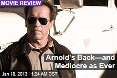 Arnold's Back—and Mediocre as Ever