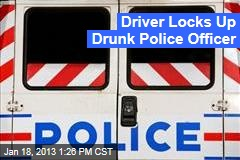 Driver Locks Up Drunk Police Officer