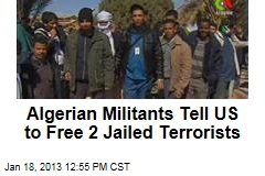 Algerian Militants Tell US to Free 2 Jailed Terrorists