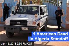 1 American Dead in Algeria Standoff