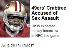 49ers' Crabtree Accused of Sex Assault