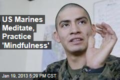 US Marines Meditate, Practice 'Mindfulness'