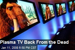 Plasma TV Back From the Dead