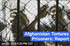 Afghanistan Still Torturing Detainees: UN Report