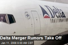 Delta Merger Rumors Take Off