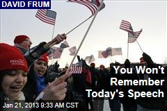 You Won't Remember Today's Speech