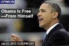 Obama Is Free —From Himself