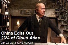 China Edits Out 39 Mins. of Cloud Atlas